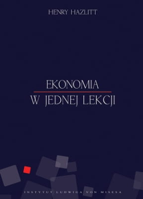 Henry hazlitt ekonomia w jednej lekcji