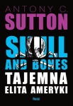 Antony C. Sutton - Skull and Bones.  Tajemna elita Ameryki