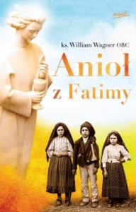 Ks. William Wagner - Anioł z Fatimy