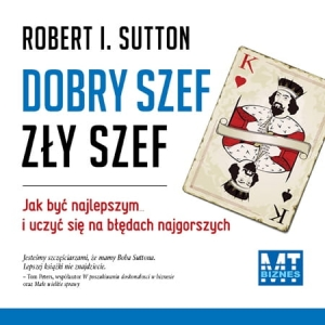 Robert I. Sutton - Dobry szef, zły szef AUDIO CD