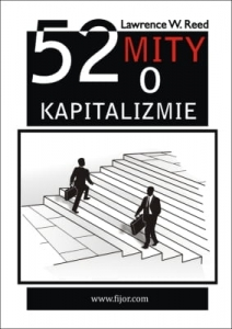 Lawrence Reed - 52 mity o kapitalizmie