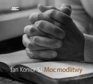 Jan Konior SJ - Moc modlitwy (audiobook)