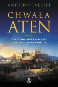 Anthony Everitt  – Chwała Aten