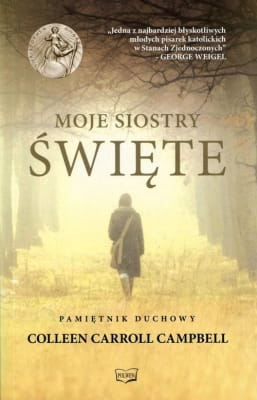 Colleen Carroll Campbell - Moje Siostry - Święte