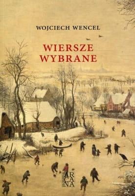 Wojciech Wencel Wiersze Wybrane