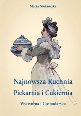 Marta Norkowska Najnowsza Kuchnia Wytworna I Gospodarska