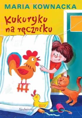 Maria Kownacka – Kukuryku na ręczniku