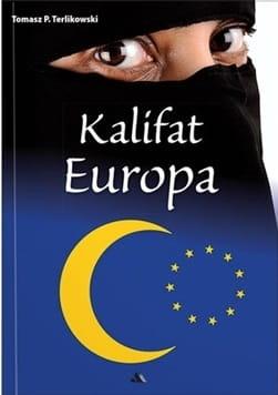 Znalezione obrazy dla zapytania Terlikowski, Kalifat Europa