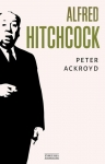Peter Ackroyd - Alfred Hitchcock