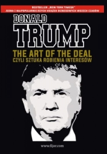 Donald Trump - The Art of the Deal, czyli sztuka robienia interesów