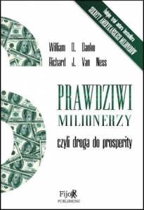 William Danco, Richard van Dess - Prawdziwi milionerzy, czyli droga do prosperity