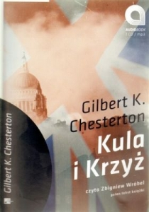 Gilbert Keith Chesterton - Kula i krzyż. Książka audio CD MP3