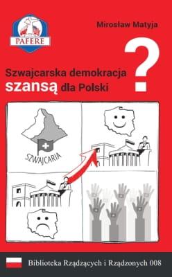Mirosław Matyja – Szwajcarska demokracja szansą dla Polski?